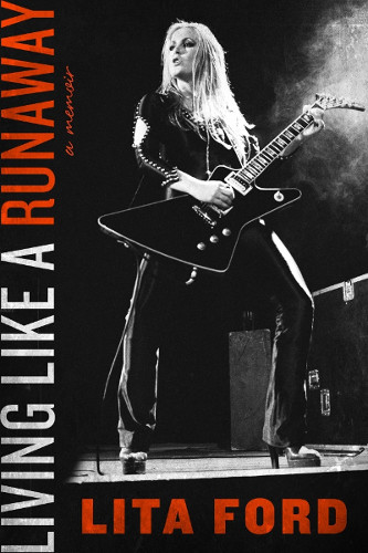 Lita Ford: Living like a runaway a memoir